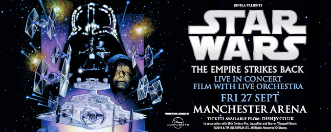 Star Wars The Empire Strikes Back - Live Orchestra - Manchester Arena - VIP tickets and hospitality